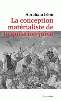 La conception matérialiste de la question juive