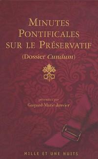 Minutes pontificales sur le préservatif : Dossier Cundum