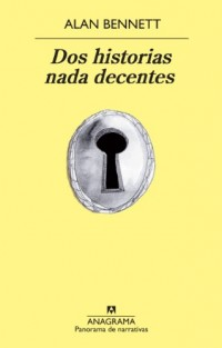 Dos historias nada decentes / Smut: Two Unseemly Stories