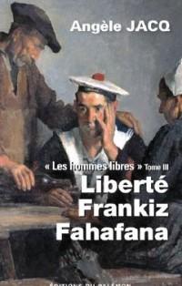 Les hommes libres, Tome 3 : Liberté, Frankiz, Valaha