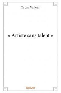 - Artiste Sans Talent -