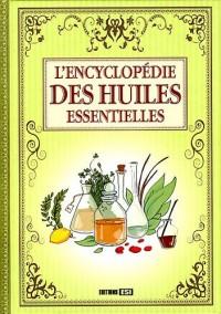 Encyclopédie des Huiles Essentielles