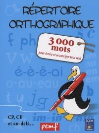 Répertoire orthographique : 3000 mots pour écrire et se corriger seul