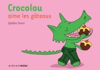 Crocolou aime les gâteaux