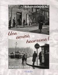 Une amitié heureuse, Jean Dieuzaide - Robert Doisneau