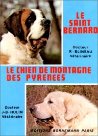 Le Saint-bernard Le Chien de montagne des Pyrénées : éducation, dressage, reproduction, habitat