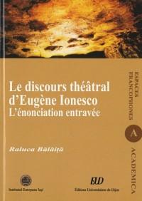 Le discours théâtral d'Eugène Ionesco : L'énonciation entravée