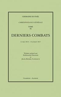 Correspondance générale. Tome IX. Derniers combats. 12 mai 1814 - 14 juillet 1817.