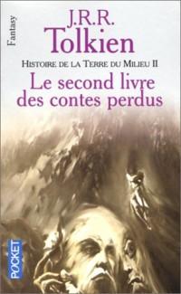 Histoire de la terre du milieu, tome 2 : Le Second Livre des contes perdus