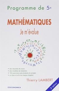 Je m'évalue en mathématiques 3e éd. Programme de 5ème