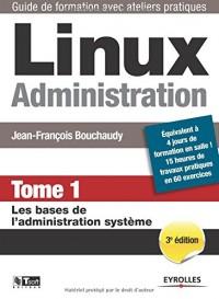 Linux Administration : Tome 1, Les bases de l'administration système