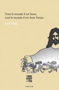 Tout le monde il est beau, tout le monde il est Jean Yanne