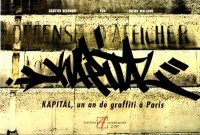 Kapital : Un an de graffiti à Paris