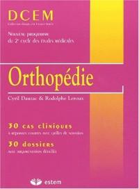 Orthopédie. : 30 cas cliniques, 30 dossiers
