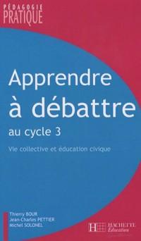 Apprendre à débattre : Vie collective et éducation civique au cycle 3