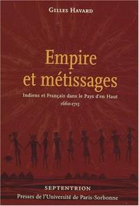 Empire et métissages : Indiens et Français dans le Pays d'en Haut 1660-1715