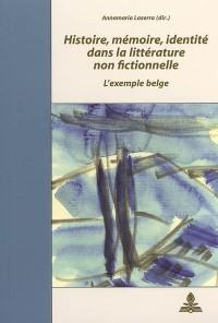 Histoire, mémoire, identité dans la littérature non fictionnelle