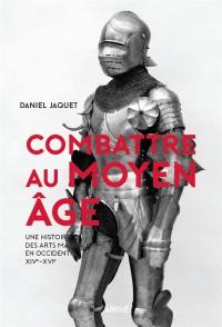 Combattre au Moyen Age
