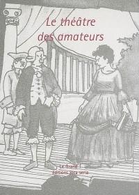 Carnet du Grand T: le Théâtre des Amateurs