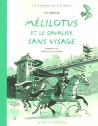 Les enquêtes de Mélilotus : Mélilotus et le cavalier sans visage