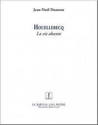 Houellebecq - La vie absente