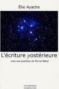 L'Ecriture Posterieure avec une Postface de Michel Bitbol