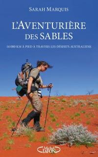 L'aventurière des sables - 14 000 kilomètres à pied à travers les déserts australiens