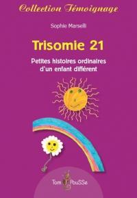 Trisomie 21 - Petites Histoires d'un Enfant Different