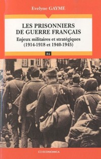 Les prisonniers de guerre français : Enjeux militaires et stratégiques (1914-1918 et 1940-1945)
