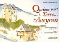 Quelque part sur la Terre... l'Aveyron