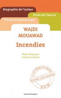 Wajdi Mouawad - Incendies. Etude Critique