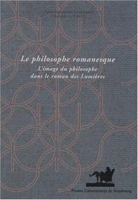 Le philosophe romanesque : L'image du philosophe dans le roman des Lumières