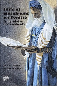 Juifs et musulmans en Tunisie : Fraternité et déchirements
