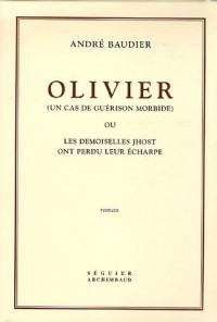 Olivier Coffret 2 volumes : Tome 1, Blandine ; Tome 2, Blandine (suite), Hélène : Un cas de guérison morbide ou Les demoiselles Jhost ont perdu leur écharpe