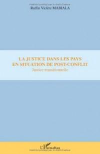 La justice dans les pays en situation de post-conflit : Justice Transitionnelle