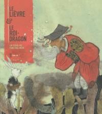 Le lièvre & le roi-dragon