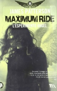 L'esperimento Angel. Maximum Ride
