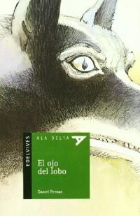 El ojo del lobo/ The eye of the wolf