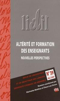 LIDIL, N° 39, Mai 2009 : Altérité et formation des enseignants: nouvelles perspectives
