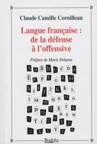 Langue française : de la défense à l'offensive