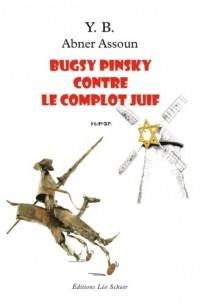 Bugsy Pinsky contre le complot juif