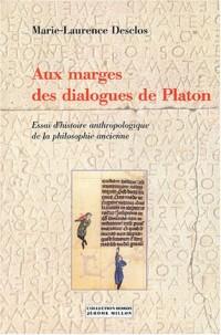 Aux marges des dialogues de Platon : Essai d'histoire anthropologique de la philosophie ancienne