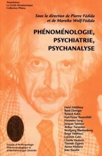 Phénoménologie, psychatrie, psychanalyse