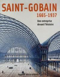 Saint-Gobain : 1665-1937 Une entreprise devant l'histoire