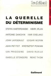 La Querelle du déterminisme: Philosophie de la science d'aujourd'hui