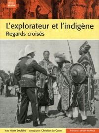 L'explorateur et l'indigène : Regars croisés de l'Antiquité à la décolonisation
