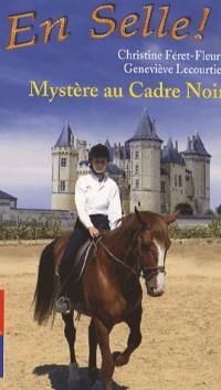 En Selle !, Tome 18 : Mystère au Cadre Noir