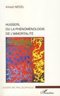 Husserl ou la phénoménologie de l'immortalité