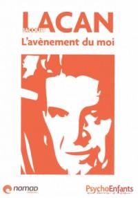 Jacques Lacan : L'avènement du moi