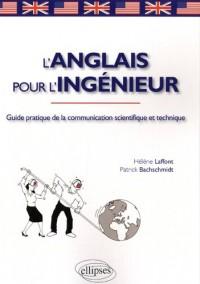 L'anglais pour l'ingénieur : Guide pratique de la communication scientifique et technique